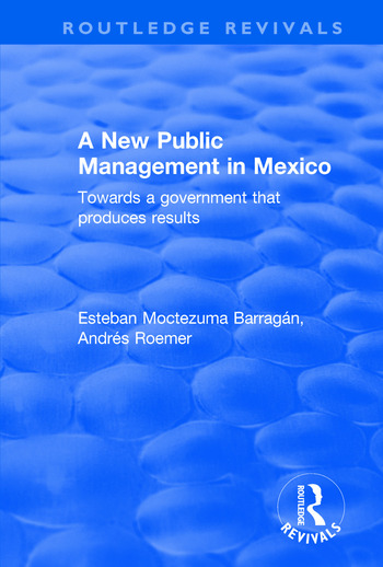 A New Public Management in Mexico Towards a Government that Produces Results book cover