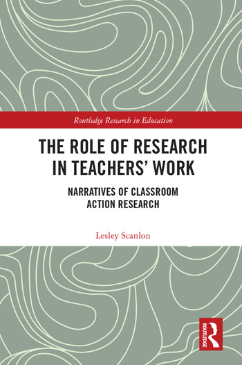 The Role of Research in Teachers' Work Narratives of Classroom Action Research book cover