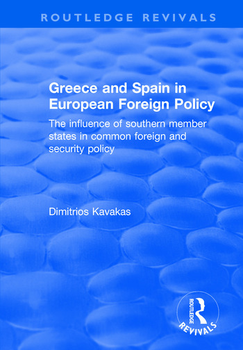 Greece and Spain in European Foreign Policy The Influence of Southern Member States in Common Foreign and Security Policy book cover