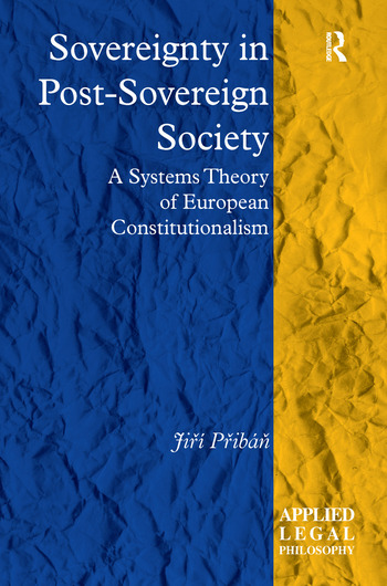 Sovereignty in Post-Sovereign Society A Systems Theory of European Constitutionalism book cover