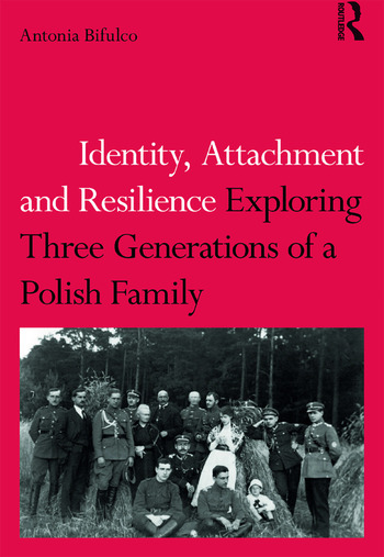 Identity, Attachment and Resilience Exploring Three Generations of a Polish Family book cover