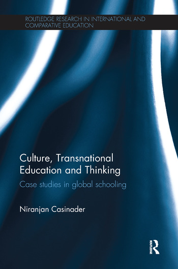 Culture, Transnational Education and Thinking Case studies in global schooling book cover