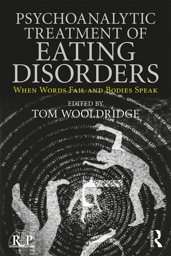 Psychoanalytic Treatment of Eating Disorders When Words Fail and Bodies Speak book cover
