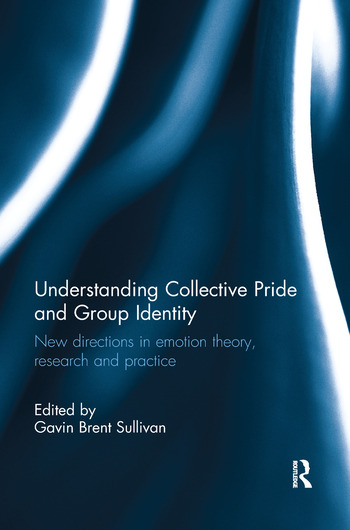 Understanding Collective Pride and Group Identity New directions in emotion theory, research and practice book cover