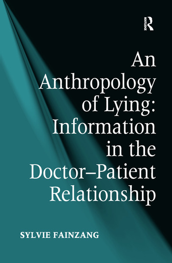 An Anthropology of Lying Information in the Doctor-Patient Relationship book cover
