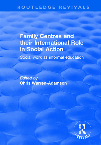 Family Centres and their International Role in Social Action Social Work as Informal Education book cover