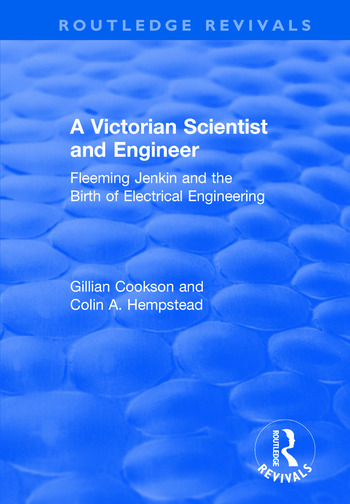 A Victorian Scientist and Engineer Fleeming Jenkin and the Birth of Electrical Engineering book cover
