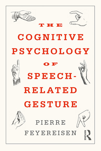 The Cognitive Psychology of Speech-Related Gesture book cover