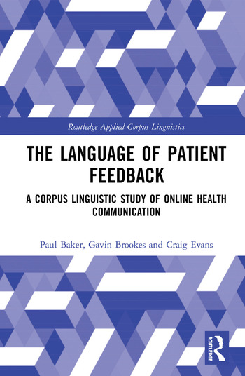 The Language of Patient Feedback A Corpus Linguistic Study of Online Health Communication book cover