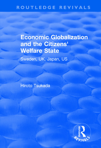 Economic Globalization and the Citizens' Welfare State Sweden, UK, Japan, US book cover
