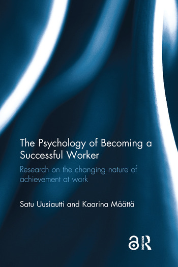 The Psychology of Becoming a Successful Worker Research on the changing nature of achievement at work book cover