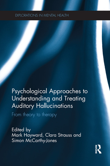 Psychological Approaches to Understanding and Treating Auditory Hallucinations From theory to therapy book cover
