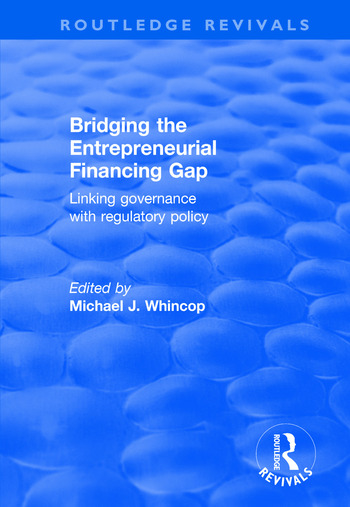 Bridging the Entrepreneurial Financing Gap Linking Governance with Regulatory Policy book cover