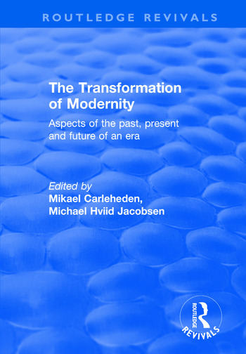 The Transformation of Modernity Aspects of the Past, Present and Future of an Era book cover