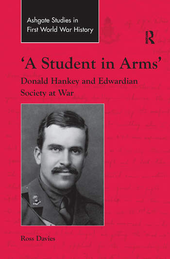 'A Student in Arms' Donald Hankey and Edwardian Society at War book cover