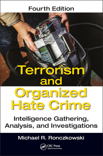 Terrorism and Organized Hate Crime Intelligence Gathering, Analysis and Investigations, Fourth Edition book cover