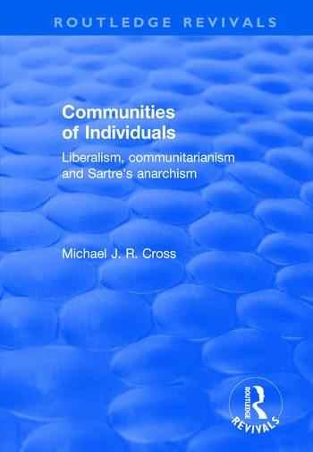 Communities of Individuals Liberalism, Communitarianism and Sartre's Anarchism book cover
