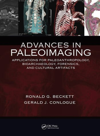 Advances in Paleoimaging Applications for Paleoanthropology, Bioarchaeology, Forensics, and Cultural Artefacts book cover