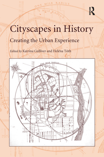 Cityscapes in History Creating the Urban Experience book cover