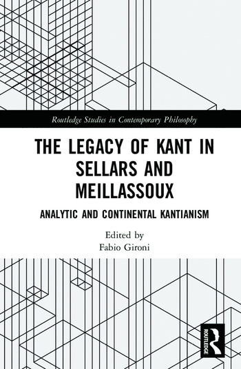 The Legacy of Kant in Sellars and Meillassoux Analytic and Continental Kantianism book cover
