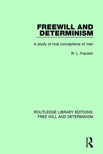 Freewill and Determinism A Study of Rival Conceptions of Man book cover