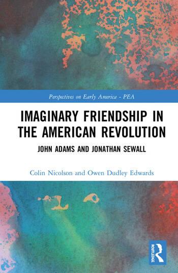 Imaginary Friendship in the American Revolution John Adams and Jonathan Sewall book cover
