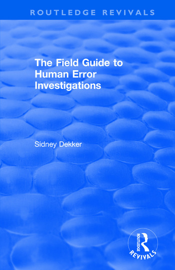 The Field Guide to Human Error Investigations book cover