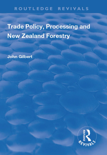 Trade Policy, Processing and New Zealand Forestry book cover