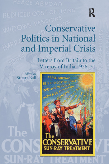 Conservative Politics in National and Imperial Crisis Letters from Britain to the Viceroy of India 1926-31 book cover