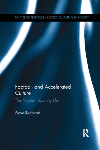 Football and Accelerated Culture This Modern Sporting Life book cover