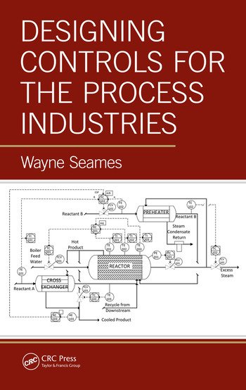 Designing Controls for the Process Industries book cover