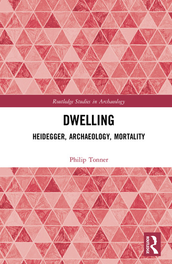 Dwelling Heidegger, Archaeology, Mortality book cover