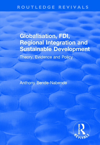 Globalisation, FDI, Regional Integration and Sustainable Development Theory, Evidence and Policy book cover