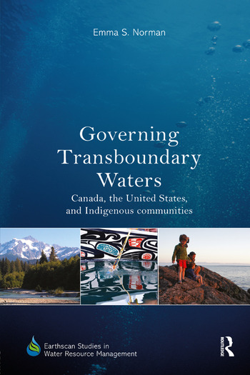 Governing Transboundary Waters Canada, the United States, and Indigenous Communities book cover