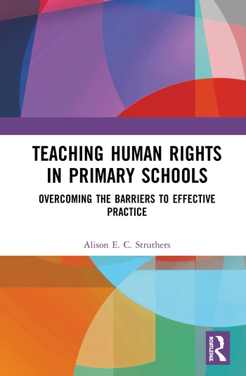 Teaching Human Rights in Primary Schools Overcoming the Barriers to Effective Practice book cover