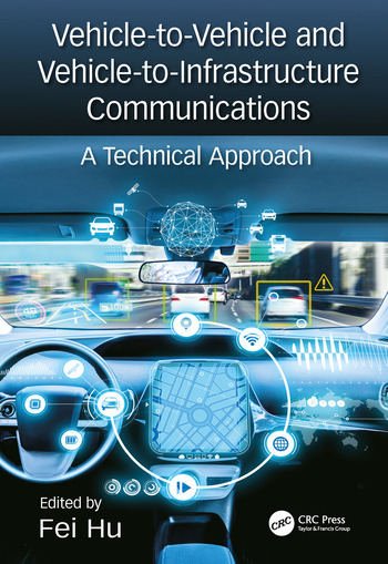 Vehicle-to-Vehicle and Vehicle-to-Infrastructure Communications A Technical Approach book cover