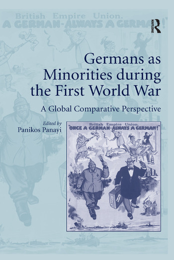 Germans as Minorities during the First World War A Global Comparative Perspective book cover