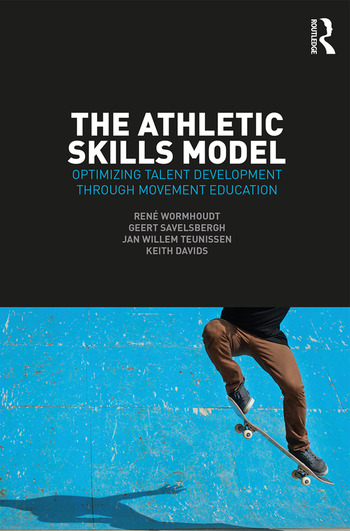 The Athletic Skills Model Optimizing Talent Development Through Movement Education book cover