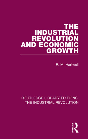The Industrial Revolution and Economic Growth book cover