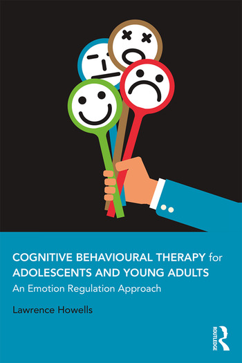Cognitive Behavioural Therapy for Adolescents and Young Adults An Emotion Regulation Approach book cover