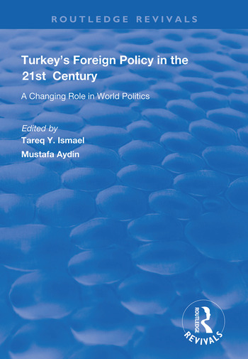 Turkey's Foreign Policy in the 21st Century A Changing Role in World Politics book cover