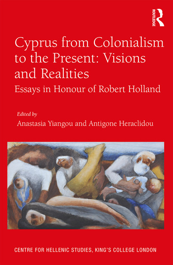 Cyprus from Colonialism to the Present: Visions and Realities Essays in Honour of Robert Holland book cover