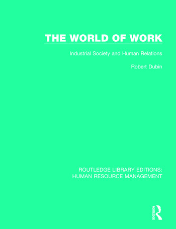 The World of Work Industrial Society and Human Relations book cover