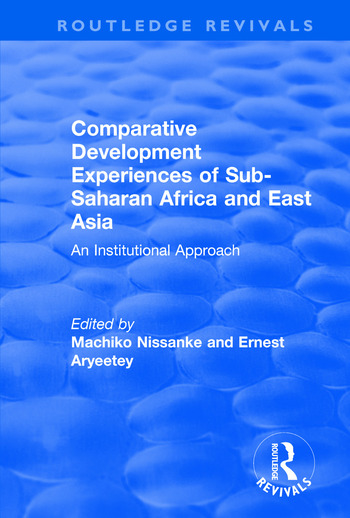 Comparative Development Experiences of Sub-Saharan Africa and East Asia An Institutional Approach book cover