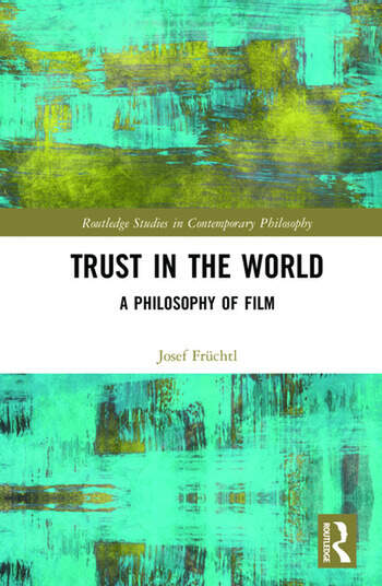 Trust in the World A Philosophy of Film book cover