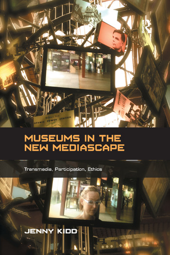 Museums in the New Mediascape Transmedia, Participation, Ethics book cover