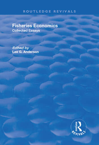 Fisheries Economics, Volume I Collected Essays book cover