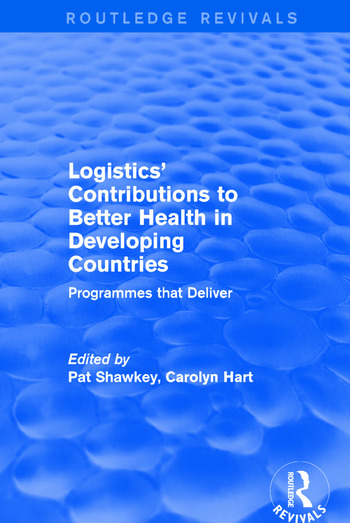 Logistics' Contributions to Better Health in Developing Countries Programmes that Deliver book cover