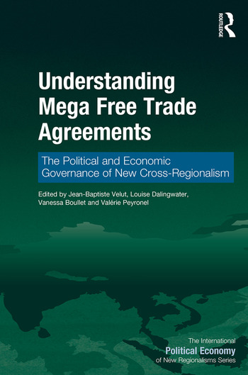 Understanding Mega Free Trade Agreements The Political and Economic Governance of New Cross-Regionalism book cover