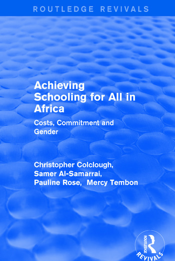 Revival: Achieving Schooling for All in Africa (2003) Costs, Commitment and Gender book cover